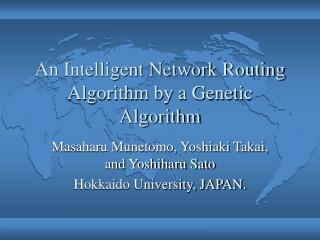 An Intelligent Network Routing Algorithm by a Genetic Algorithm