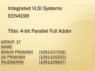 Group: 17 Name: Shaun  Prakash (1061107216) Jai  Prakash (1061105253) Rajendran (1061105607)