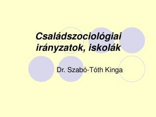 Családszociológiai irányzatok, iskolák