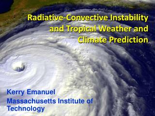 Radiative-Convective Instability and Tropical Weather and Climate Prediction