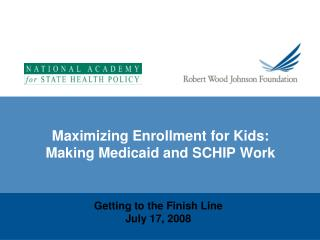 Maximizing Enrollment for Kids: Making Medicaid and SCHIP Work