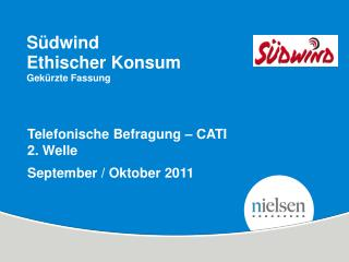 Telefonische Befragung � CATI  2. Welle September / Oktober 2011