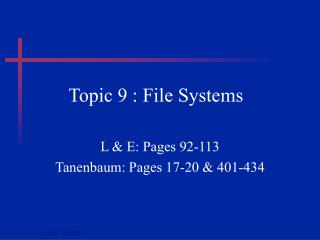 Topic 9 : File Systems