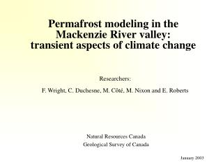 Permafrost modeling in the  Mackenzie River valley: transient aspects of climate change
