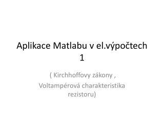 Aplikace Matlabu v el.výpočtech 1