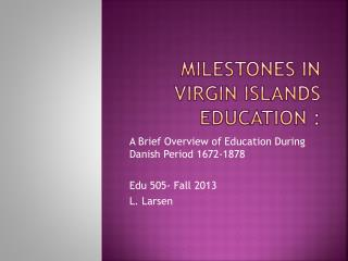 Milestones in Virgin islands Education :