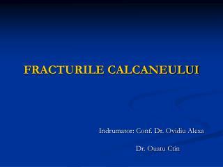 FRACTURILE CALCANEULUI
