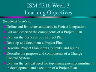 ISM 5316 Week 3  Learning Objectives