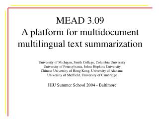 MEAD 3.09  A platform for multidocument multilingual text summarization
