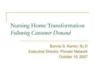 Nursing Home Transformation  Following Consumer Demand