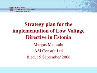 Strategy plan for the implementation of Low Voltage Directive in Estonia