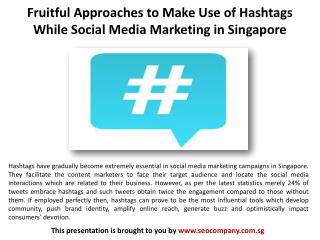 Fruitful Approaches to Make Use of Hashtags correctly
