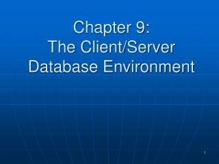 Chapter 9: The Client/Server Database Environment