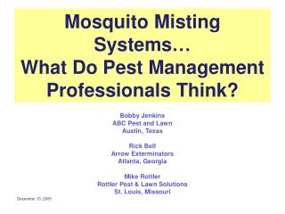Mosquito Misting Systems� What Do Pest Management Professionals Think?