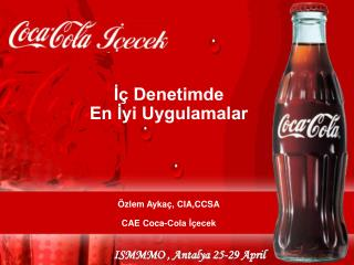 ?� Denetimde  En ?yi Uygulamalar �zlem Ayka�, CIA,CCSA CAE Coca-Cola ?�ecek