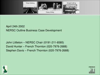 April 24th 2002 NERSC Outline Business Case Development   John Littleton   NERSC Chair 0191-211-6585 David Hunter   Fren