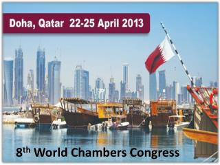 8 th  World Chambers Congress