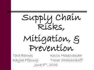 Supply Chain Risks, Mitigation, & Prevention