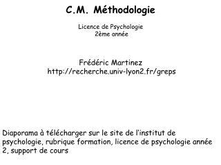 C.M. Méthodologie Licence de Psychologie  2ème année Frédéric Martinez