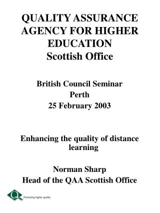 QUALITY ASSURANCE AGENCY FOR HIGHER EDUCATION Scottish Office