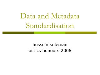 Data and Metadata Standardisation