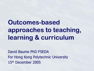 Outcomes-based approaches to teaching, learning & curriculum