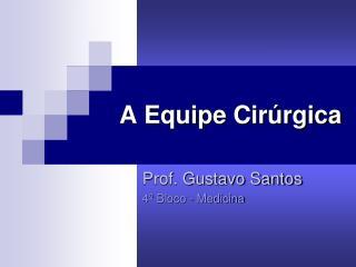 A Equipe Cirúrgica