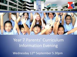 Year 7 Parents' Curriculum Information Evening