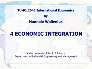 4 ECONOMIC INTEGRATION