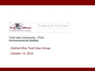 Tivoli User Community  (TUC) Announcements/Updates