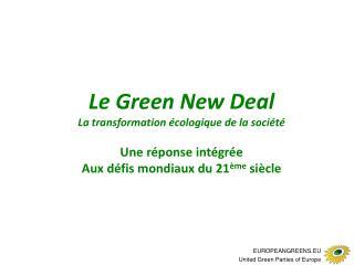 Le Green New Deal La transformation écologique de la société Une réponse intégrée