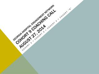 Georgia Hospital Engagement Network Cohort 9 Coaching Call August 27, 2014
