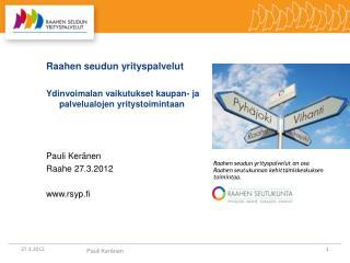 Raahen seudun yrityspalvelut Ydinvoimalan vaikutukset kaupan- ja palvelualojen yritystoimintaan