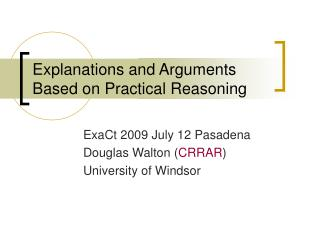 Explanations and Arguments Based on Practical Reasoning