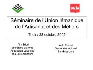 S minaire de l Union l manique de l Artisanat et des M tiers  Thoiry 22 octobre 2009