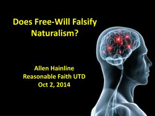 Does Free-Will Falsify Naturalism?