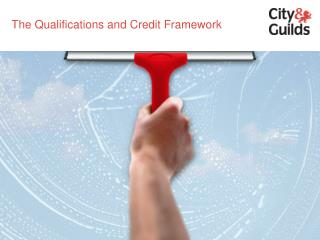 The Qualifications and Credit Framework