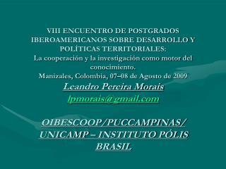 VIII ENCUENTRO DE POSTGRADOS IBEROAMERICANOS SOBRE DESARROLLO Y POL TICAS TERRITORIALES: La cooperaci n y la investigaci