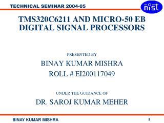 TMS320C6211 AND MICRO-50 EB DIGITAL SIGNAL PROCESSORS