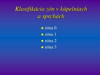 Klasifikácia zón vkúpelniach asprchách