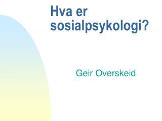 Hva er sosialpsykologi