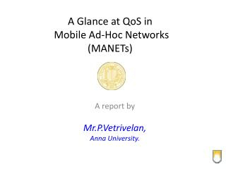 A Glance at QoS in  Mobile Ad-Hoc Networks (MANETs)
