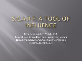 S.C.A.R.F: A Tool of Influence