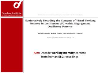 Aim:  Decode  working memory  content 			 from human  EEG  recordings