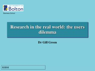 Research in the real world: the users dilemma