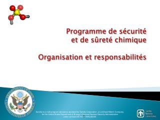 Programme de sécurité  et de sûreté chimique Organisation et responsabilités
