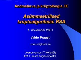 Andmeturve ja kr�ptoloogia, IX As�mmeetrilised kr�ptoalgoritmid. RSA
