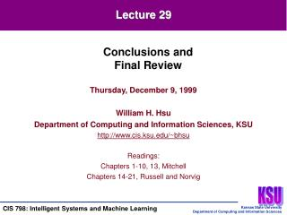 Thursday, December 9, 1999 William H. Hsu Department of Computing and Information Sciences, KSU