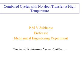 Combined Cycles with No Heat Transfer at High Temperature