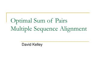 Optimal Sum of Pairs Multiple Sequence Alignment